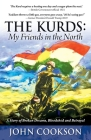 The Kurds: My Friends in the North Cover Image