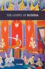 The Gospel of Buddha: with original footnotes and glossary of Buddhist names and terms Cover Image