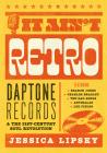 I Ain't Retro: Daptone Records' Soul Revolution Cover Image