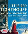 The Little Red Lighthouse and the Great Gray Bridge: Restored Edition Cover Image