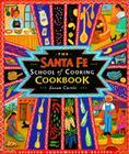 Santa Fe School of Cooking Cookbook: Spirited Southwestern Recipes Cover Image