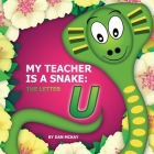 My Teacher is a Snake The Letter U Cover Image