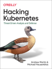 Hacking Kubernetes: Threat-Driven Analysis and Defense Cover Image