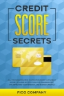 Credit Score Secrets: All the Hidden Secrets to Understanding Your Credit Score. Includes Instructions for Managing Debt and Improving Your Cover Image