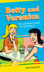 Betty and Veronica: The Leading Ladies of Riverdale Cover Image