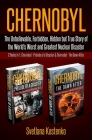Chernobyl: The Unbelievable, Forbidden, Hidden but True Story of the World's Worst and Greatest Nuclear Disaster (2 Books in 1: C Cover Image