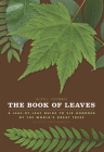 The Book of Leaves: A Leaf-by-Leaf Guide to Six Hundred of the World's Great Trees Cover Image