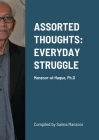 Assorted Thoughts: EVERYDAY STRUGGLE: Manzoor-ul-Haque, Ph.D Cover Image