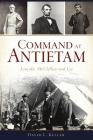 Command at Antietam: Lincoln, McClellan and Lee (Civil War) Cover Image