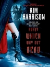 Every Which Way But Dead (Hollows (Blackstone Audio) #3) Cover Image
