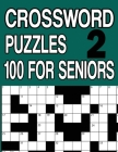 100 Crossword Puzzles for Seniors Book2: Crossword Puzzle Book for Adults and Seniors Large Print Cover Image