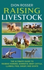 Raising Livestock: The Ultimate Guide to Raising Horses, Donkeys, Beef Cattle, Llamas, Pigs, Sheep, and Goats Cover Image