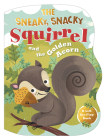 The Sneaky, Snacky Squirrel and the Golden Acorn Cover Image