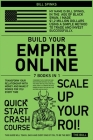 Build Your Empire Online [7 in 1]: Transform Your Relationship with Money and Make It Works for You Forever Cover Image