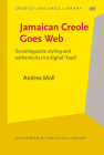 Jamaican Creole Goes Web: Sociolinguistic Styling and Authenticity in a Digital 'Yaad' Cover Image