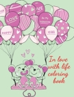 In love with life coloring book Cover Image