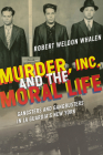 Murder, Inc., and the Moral Life: Gangsters and Gangbusters in La Guardia's New York Cover Image
