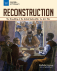 Reconstruction: The Rebuilding of the United States After the Civil War (Inquire & Investigate) Cover Image
