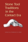Stone Tool Traditions in the Contact Era Cover Image
