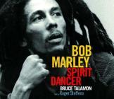 Bob Marley: Spirit Dancer Cover Image