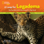 A Leap for Legadema: The True Story of a Little Leopard in a Big World Cover Image