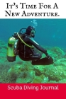 It's Time For A: Scuba Diving Log Book, 100 Pages. Cover Image