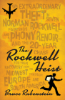 The Rockwell Heist: The Extraordinary Theft of Seven Norman Rockwell Paintings and a Phony Renoir--And the 20-Year Chase for Their Recover Cover Image