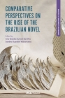 Comparative Perspectives on the Rise of the Brazilian Novel (Comparative Literature and Culture) Cover Image