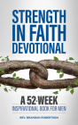 Strength in Faith Devotional: A 52-Week Inspirational Book for Men Cover Image