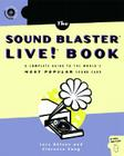 The Sound Blaster Live! Book: A Complete Guide to the Worlds Most Popular Soundcard Cover Image