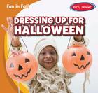 Dressing Up for Halloween (Fun in Fall) Cover Image