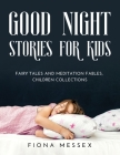 Good Night Stories for Kids: Fairy Tales and Meditation Fables, Children Collections Cover Image