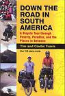 Down the Road in South American: A Bicycle Tour Through Poverty, Paradise, and Place in Between Cover Image