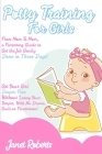 Potty Training for Girls: From Mom To Mom, a Parenting Guide to Get the Job Gently Done in Three Days. Get Your Girl Diaper-Free Without Losing Cover Image