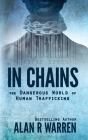 In Chains; The Dangerous World of Human Trafficking Cover Image
