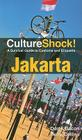 CultureShock! Jakarta: A Survival Guide to Customs and Etiquette Cover Image