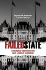 Failed State: Dysfunction and Corruption in an American Statehouse Cover Image