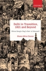 Delhi in Transition, 1821 and Beyond: Mirza Sangin Beg's Sair-UL Manazil Cover Image