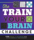 The Train Your Brain Challenge: 156 Puzzles for a Superior Mind Cover Image