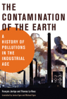 The Contamination of the Earth: A History of Pollutions in the Industrial Age (History for a Sustainable Future) Cover Image