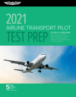 Airline Transport Pilot Test Prep 2021: Study & Prepare: Pass Your Test and Know What Is Essential to Become a Safe, Competent Pilot from the Most Tru Cover Image
