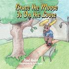 Bruce the Moose Is on the Loose Cover Image