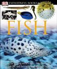 DK Eyewitness Books: Fish: Discover the Amazing World of Fish How They Evolved, How They Live, and their We Cover Image
