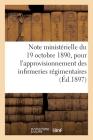 Note Ministérielle Du 19 Octobre 1890, Médicaments Et Matériel: Pour l'Approvisionnement Des Infirmeries Régimentaires Cover Image