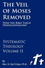 The Veil of Moses Removed: Does the Bible Teach Premillennialism? Cover Image