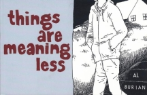 Things Are Meaning Less (Burn Collector) Cover Image