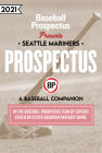 Seattle Mariners 2021: A Baseball Companion Cover Image