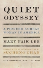 Quiet Odyssey: A Pioneer Korean Woman in America (Classics of Asian American Literature) Cover Image