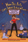 How the Arts Can Save Education: Transforming Teaching, Learning, and Instruction (Technology) Cover Image
