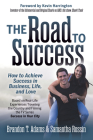 The Road to Success: How to Achieve Success in Business, Life, and Love Cover Image